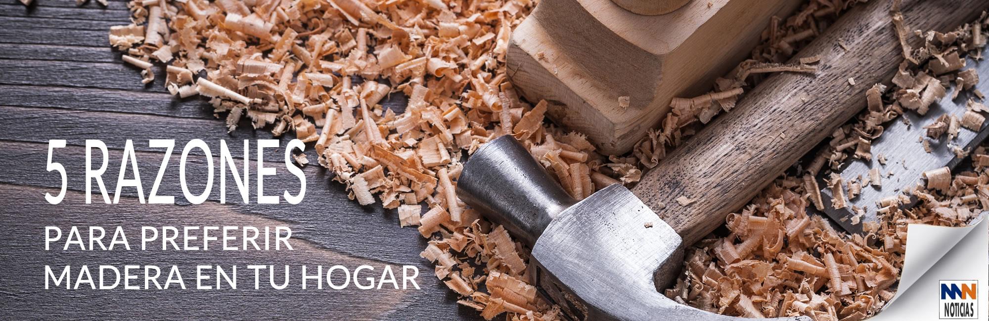 5 Razones para preferir madera en tu hogar
